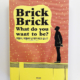 "BRICK, BRICK! WHAT DO YOU WANT TO BE . Edited by DAMDI. ""Joaquín Millán Interview"". (South Corea). pp 288-302. (Feb_2019)."