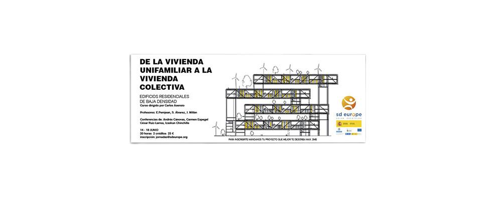 """SEMINARIO. ETSAM. """"De la Vivienda Unifamiliar a la Vivienda Colectiva"""". (España). (Jun_2010)"""